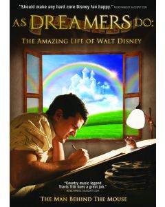 As Dreamers Do: The Amazing Life Of Walt Disney