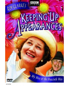 Keeping Up Appearances: My Way or the Hyacinth Way (DVD)