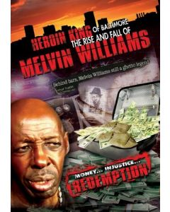 HEROIN KING OF BALTIMORE - The Rise & Fall Of Melvin Williams