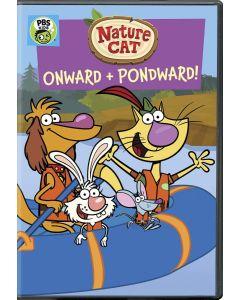 NATURE CAT-ONWARD & PONDWARD (DVD)-NLA