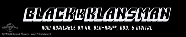 Blackkklansman now available on 4K. Blu-ray, DVD & Digital